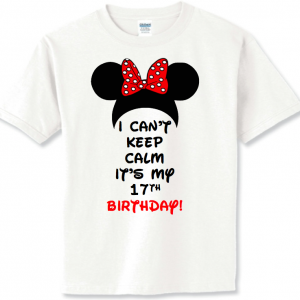 Disney I Can't Keep Calm Birthday Shirt Family Vacation T-shirts